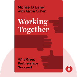Working Together: Why Great Partnerships Succeed by Michael D. Eisner with Aaron Cohen