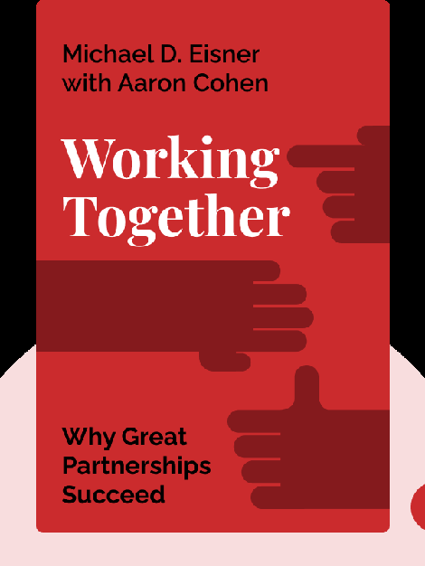 Working Together: Why Great Partnerships Succeed von Michael D. Eisner with Aaron Cohen