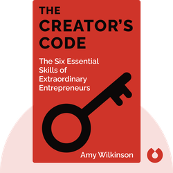 The Creator's Code: The Six Essential Skills of Extraordinary Entrepreneurs von Amy Wilkinson