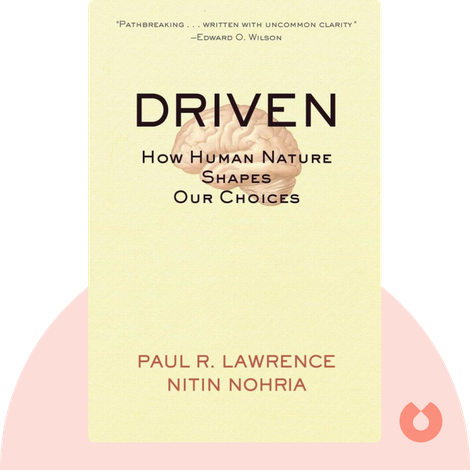 Driven by Paul R. Lawrence and Nitin Nohria