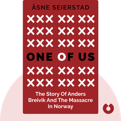 One of Us: The Story of Anders Breivik and the Massacre in Norway by Åsne Seierstad