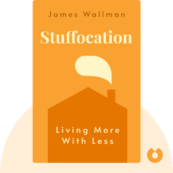 Stuffocation: Living More with Less von James Wallman
