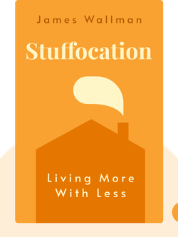 Stuffocation: Living More with Less by James Wallman
