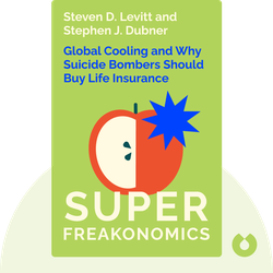 SuperFreakonomics: Global Cooling, Patriotic Prostitutes and Why Suicide Bombers Should Buy Life Insurance by Steven D. Levitt and Stephen J. Dubner