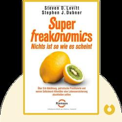 SuperFreakonomics: Über Erd-Abkühlung, patriotische Prostituierte und Selbstmord-Attentäter mit Lebensversicherung von Steven D. Levitt & Stephen J. Dubner
