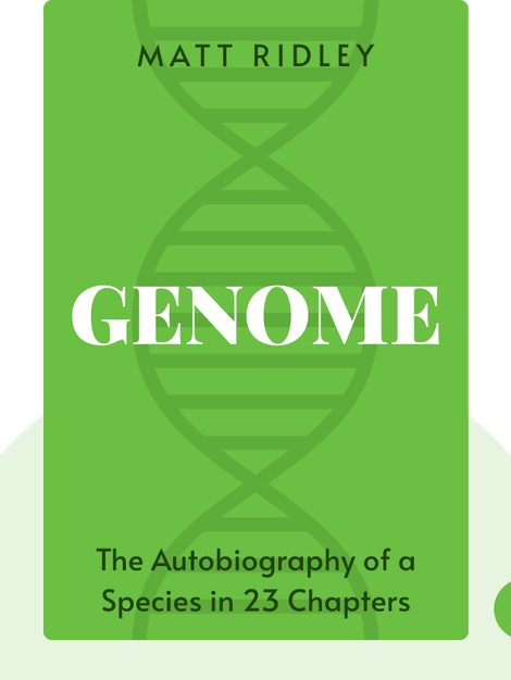 Genome: The Autobiography of a Species in 23 Chapters by Matt Ridley