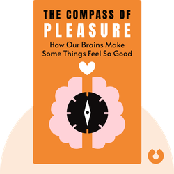 The Compass of Pleasure: How Our Brains Make Fatty Foods, Orgasm, Exercise, Marijuana, Generosity, Vodka, Learning and Gambling Feel So Good von David J. Linden