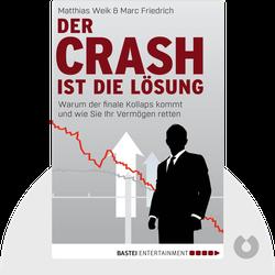 Der Crash ist die Lösung: Warum der finale Kollaps kommt und wie Sie Ihr Vermögen retten von Matthias Weik, Marc Friedrich