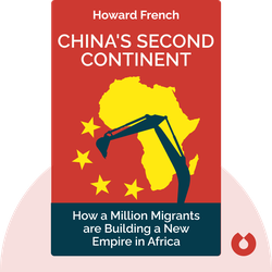 China's Second Continent: How a Million Migrants are Building a New Empire in Africa by Howard French