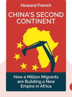 China's Second Continent: How a Million Migrants are Building a New Empire in Africa von Howard French