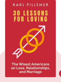 30 Lessons for Loving: Advice from the Wisest Americans on Love, Relationships and Marriage von Karl Pillemer