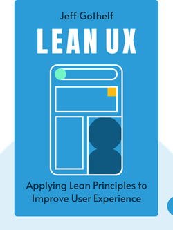 Lean UX: Applying Lean Principles to Improve User Experience von Jeff Gothelf