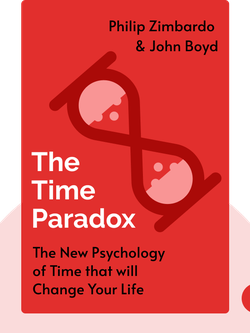 The Time Paradox: The New Psychology of Time that will Change Your Life von Philip Zimbardo & John Boyd