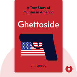 Ghettoside: A True Story of Murder in America von Jill Leovy