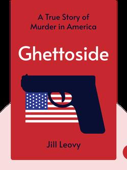 Ghettoside: A True Story of Murder in America by Jill Leovy