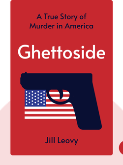 Ghettoside: A True Story of Murder in America von Jill Leovy