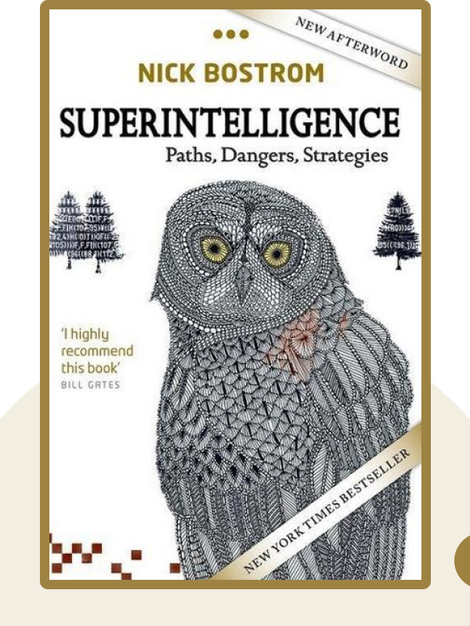 Superintelligence: Paths, Dangers, Strategies by Nick Bostrom