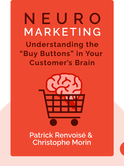 "Neuromarketing: Understanding the ""Buy Buttons"" in Your Customer's Brain by Patrick Renvoisé & Christophe Morin"