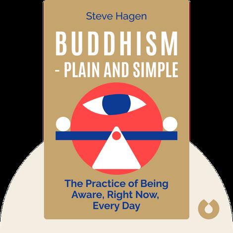 Buddhism – Plain and Simple von Steve Hagen
