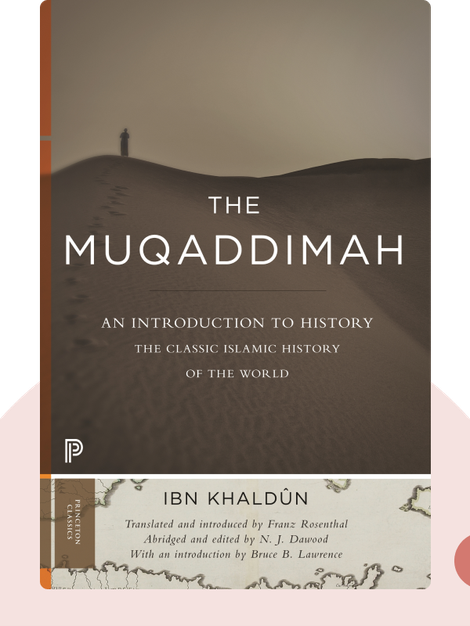 The Muqaddimah: An Introduction to History von Ibn Khaldūn