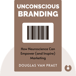 Unconscious Branding: How Neuroscience Can Empower (and Inspire) Marketing by Douglas van Praet