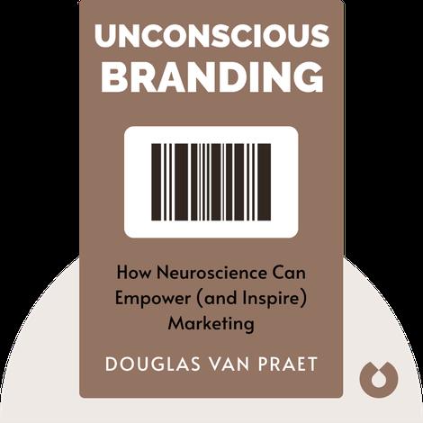 Unconscious Branding von Douglas van Praet