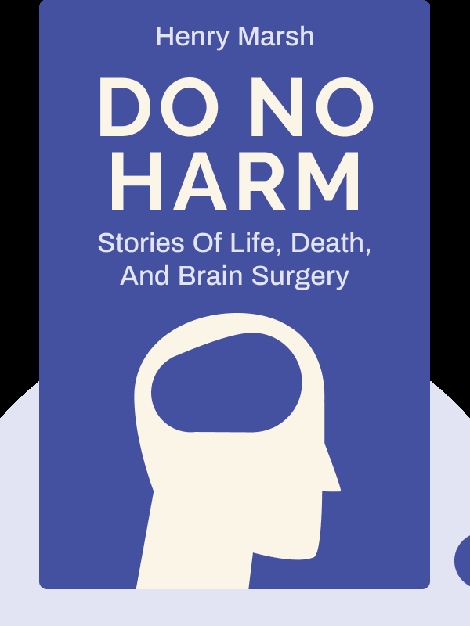 Do No Harm: Stories of Life, Death, and Brain Surgery  by Henry Marsh