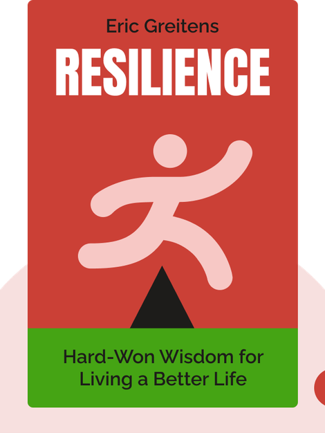 Resilience: Hard-Won Wisdom for Living a Better Life by Eric Greitens