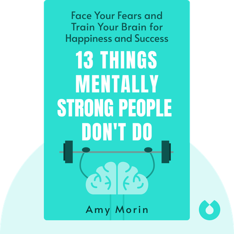 13 Things Mentally Strong People Don't Do von Amy Morin