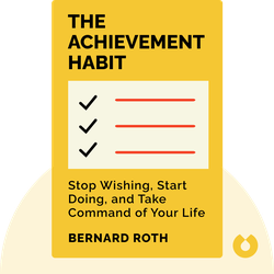 The Achievement Habit: Stop Wishing, Start Doing, and Take Command of Your Life von Bernard Roth