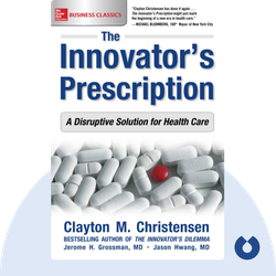 The Innovator's Prescription: A Disruptive Solution for Health Care von Clayton Christensen, Jerome H. Grossman, Jason D. Hwang