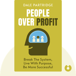 People Over Profit: Break The System, Live With Purpose, Be More Successful by Dale Partridge