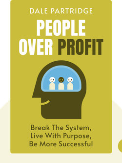 People Over Profit: Break The System, Live With Purpose, Be More Successful von Dale Partridge