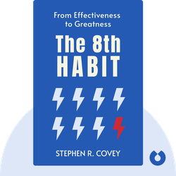 The 8th Habit: From Effectiveness to Greatness von Stephen R. Covey