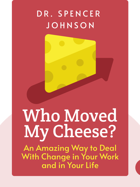 Who Moved My Cheese?: An Amazing Way to Deal With Change in Your Work and in Your Life von Dr. Spencer Johnson