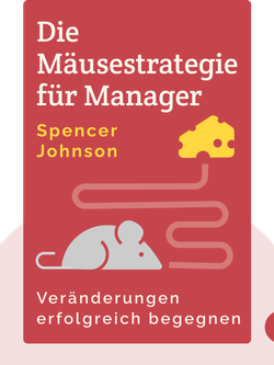 Who Moved My Cheese?: An Amazing Way to Deal with Change in Your Work and in Your Life von Spencer Johnson