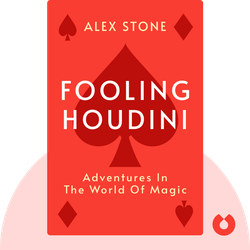 Fooling Houdini: Adventures in the World of Magic von Alex Stone