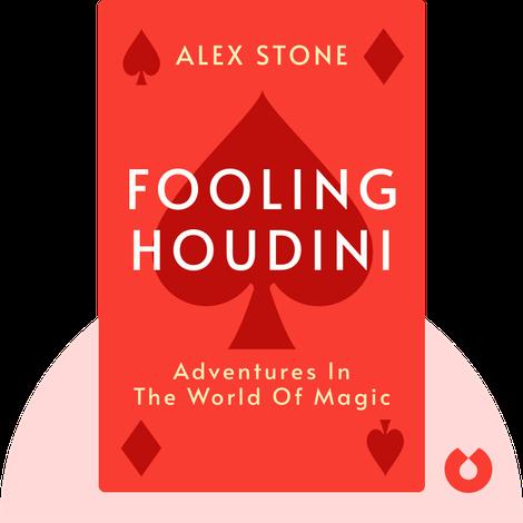 Fooling Houdini by Alex Stone