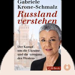 Russland verstehen: Der Kampf um die Ukraine und die Arroganz des Westens by Gabriele Krone-Schmalz