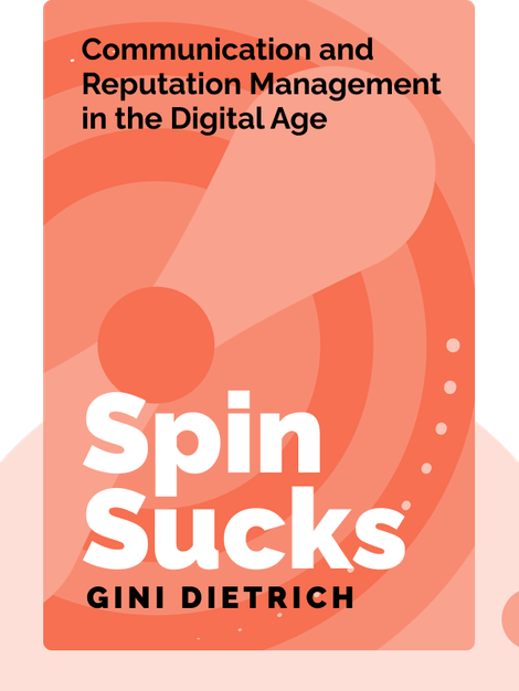 Spin Sucks: Communication and Reputation Management in the Digital Age by Gini Dietrich