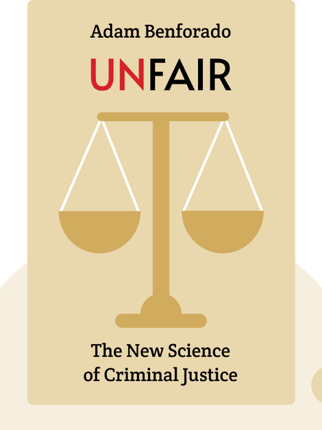 Unfair: The New Science of Criminal Justice by Adam Benforado