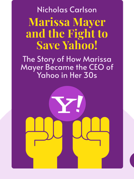 Marissa Mayer and the Fight to Save Yahoo! von Nicholas Carlson