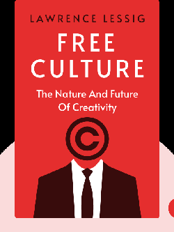 Free Culture: The Nature and Future of Creativity by Lawrence Lessig