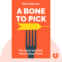 A Bone to Pick: The Good and Bad News About Food by Mark Bittman