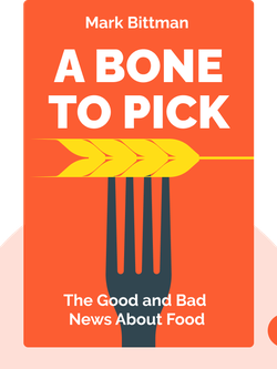 A Bone to Pick: The Good and Bad News About Food von Mark Bittman