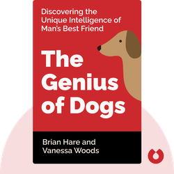 The Genius of Dogs: Discovering the Unique Intelligence of Man's Best Friend by Brian Hare and Vanessa Woods