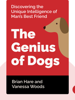 The Genius of Dogs: Discovering the Unique Intelligence of Man's Best Friend von Brian Hare and Vanessa Woods