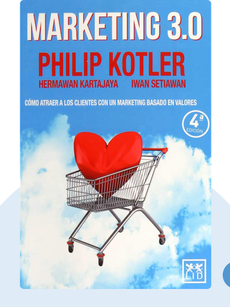 Marketing 3.0: From Products to Customers to the Human Spirit by Philip Kotler, Hermawan Kartajaya and Iwan Setiawan