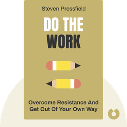 Do the Work: Overcome Resistance and Get Out of Your Own Way von Steven Pressfield