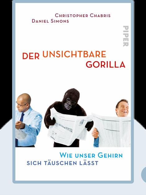 Der unsichtbare Gorilla: Wie unser Gehirn sich täuschen lässt by Christopher Chabris, Daniel Simons